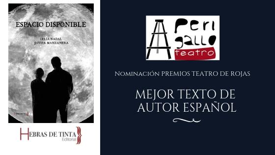 Espacio disponible (Hebras de Tinta, 2017), nominado MEJOR TEXTO DE AUTOR ESPAÑOL