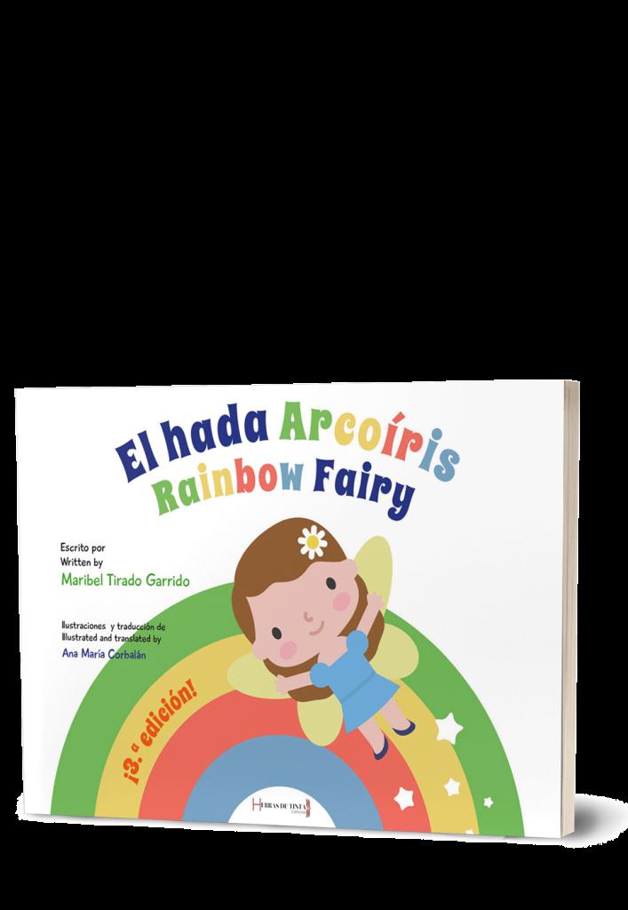Autopublicación literaria. Editorial Hebras de Tinta. El Hada Arcoiris. Rainbow Fairy.