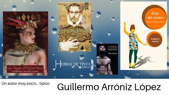 Guillermo Arróniz publica su novela en la editorial Egales y… ¡estamos felices de su éxito!
