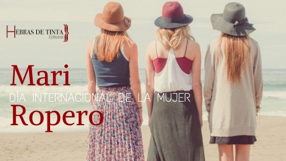 Tres mujeres protagonistas, tres novelas distintas y su escritora: Mari Ropero