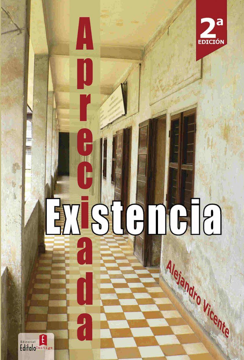 Apreciada existencia. Alejandro Vicente. Editorial Hebras de Tinta, autopublicación literaria