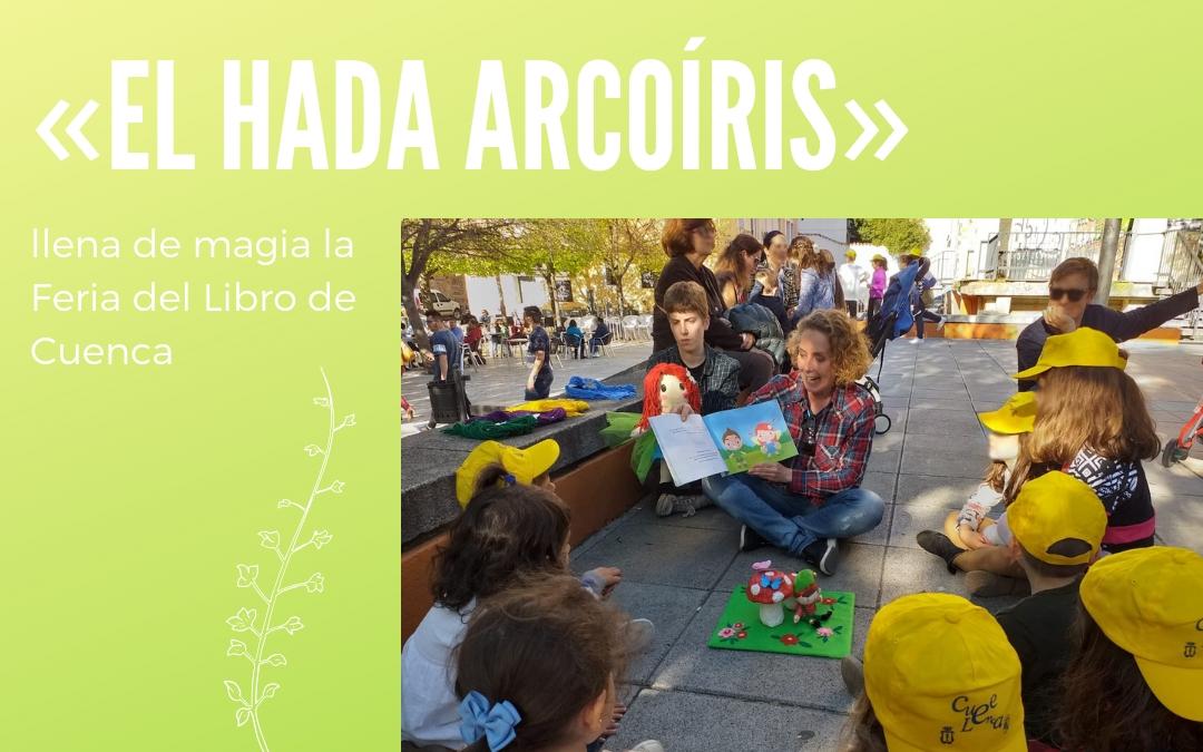Cuenca recibe a «El hada Arcoíris» en su feria del libro