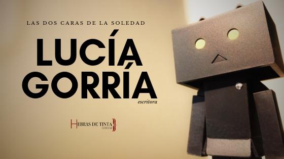 Microrrelato sobre la soledad. Lucía Gorría. Escritora