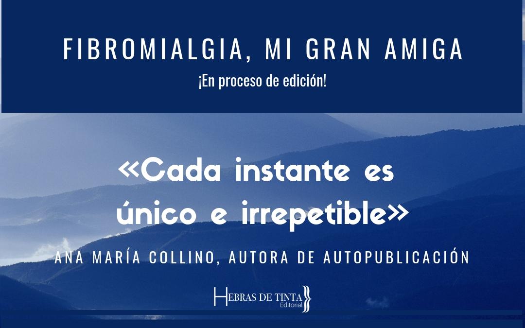 Ana María Collino, autora: «Hacer cada día una experiencia única está en nuestras manos»