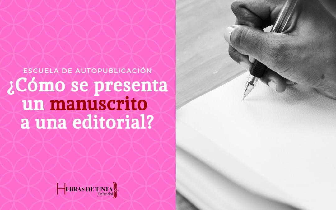 ¿Cómo se presenta un manuscrito a la editorial?
