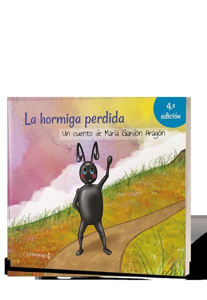 La hormiga perdida. Cuento autopublicado en editorial Hebras de Tinta