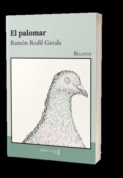 El palomar. Primer libro publicado por Ramón Rodil en la editorial Hebras de Tinta