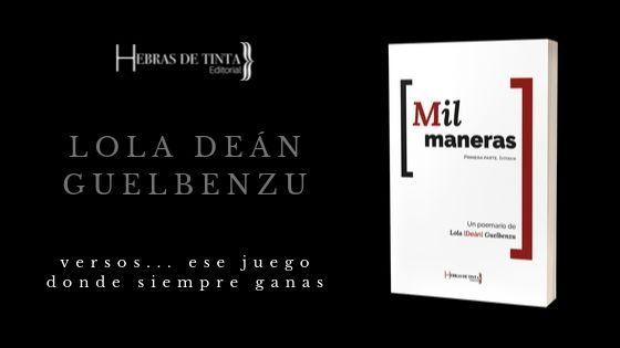Presentación del poemario MIL MANERAS, de Lola Deán Guelbenzu