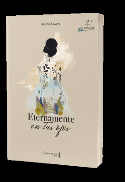 2.ª edición de Eternamente en tus ojos, la primera novela de Martha Lovera