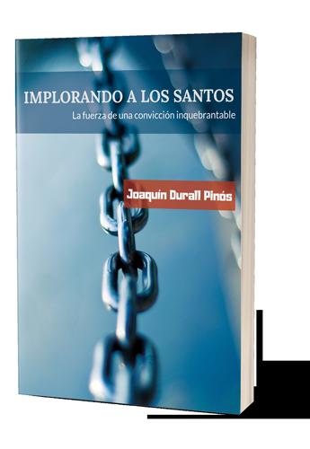 Implorando a los santos. Un relato de Joaquín Durell Pinós