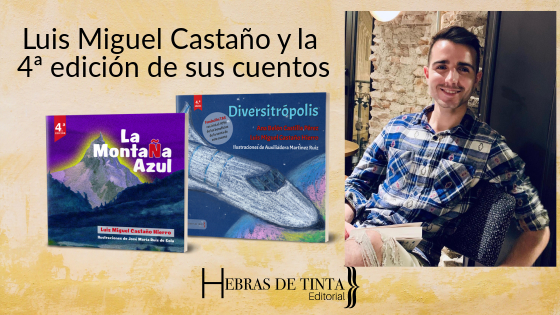 Luis Miguel Castaño Hierro y celebra la 4ª edición de sus cuentos: «lo mejor de todo es cuando un niño o una niña se acerca a ti y te dice que es su cuento favorito»