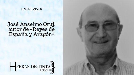 Entrevista a José Anselmo Oruj, autor de «Reyes de España y Aragón»