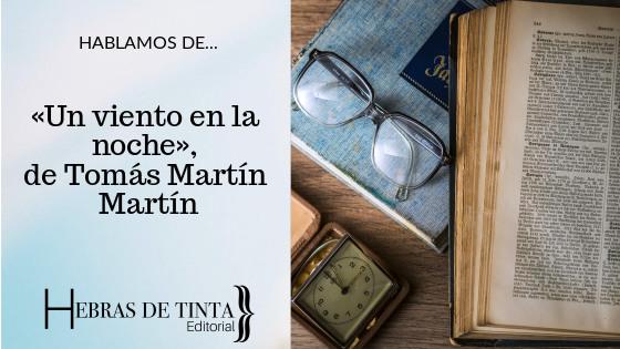 Hablamos de «Un viento en la noche», de Tomás Martín Martín