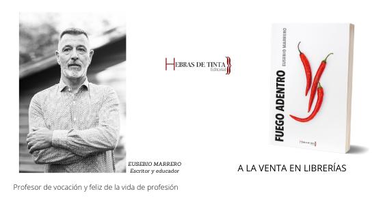 «Fuego adentro», la novela de Eusebio Marrero, ya a la venta en librerías