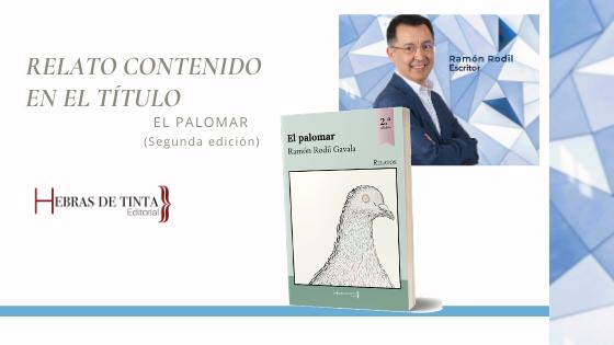 «Paloma mensajera», emotivo cuento del libro EL PALOMAR, de Ramón Rodil Gavala