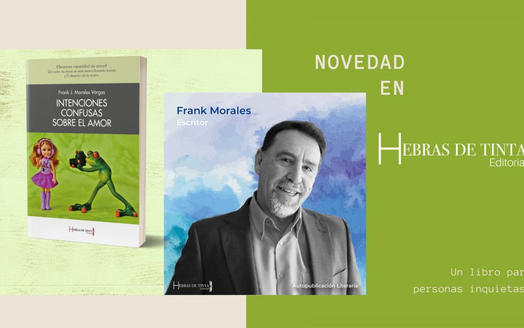 INTENCIONES CONFUSAS SOBRE EL AMOR, de Frank Morales Vargas (fragmento)