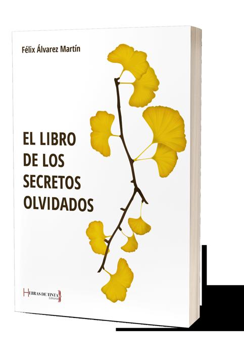 El libro de los secretos olvidados. Autopublicado en la editorial Hebras de Tinta