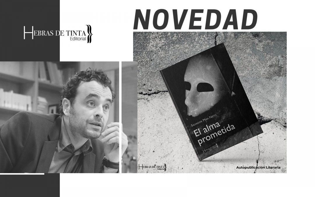 NOVEDAD: Poemario de Salvador Mira Nieto, EL ALMA PROMETIDA