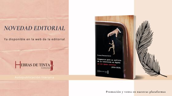 Novedad editorial: «Fragmentos para un análisis de la televisión en España en una época convulsa»