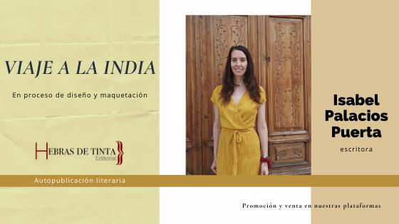 «Viaje a la India», de Isabel Palacios, muy pronto con nosotros