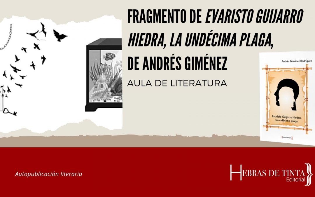 Fragmento de «Evaristo Guijarro Hiedra, la undécima plaga», de Andrés Giménez