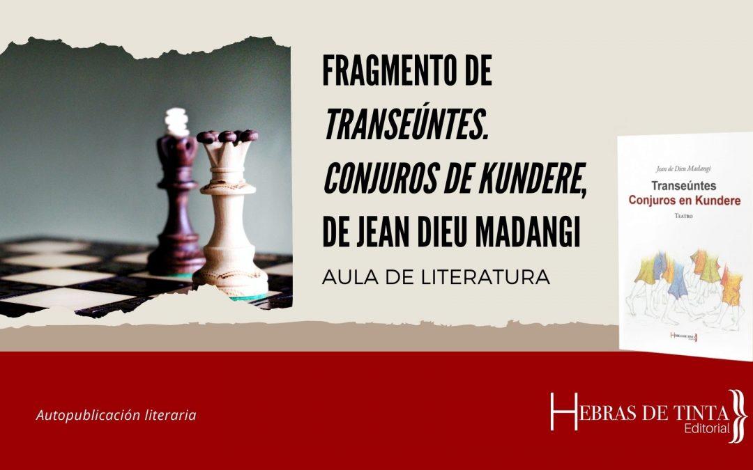 Fragmento de «Transeúntes. Conjuros en Kundere», de Jean de Dieu Madangi