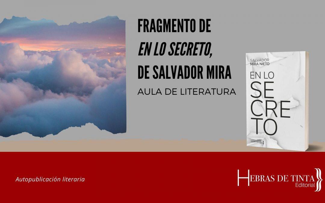 Fragmento de «En lo secreto», de Salvador Mira Nieto