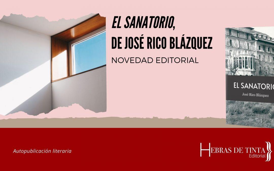 Novedad editorial: «El sanatorio», de José Rico Blázquez