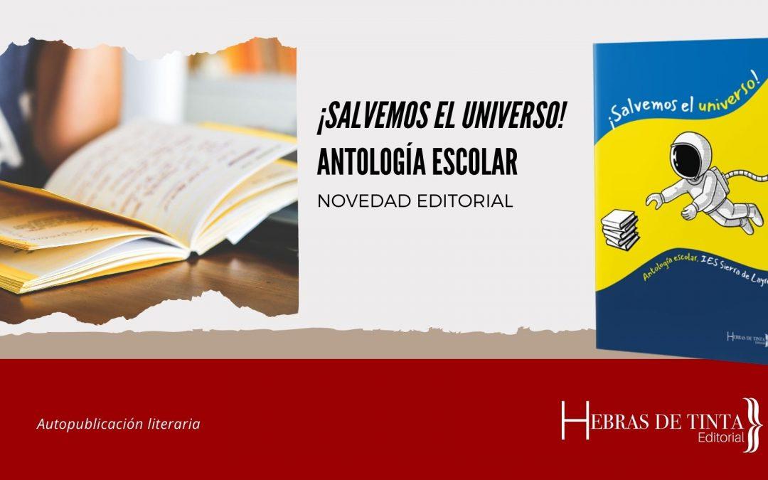 «¡Salvemos el universo!», una antología escolar en colaboración con el IES Sierra de Leyre