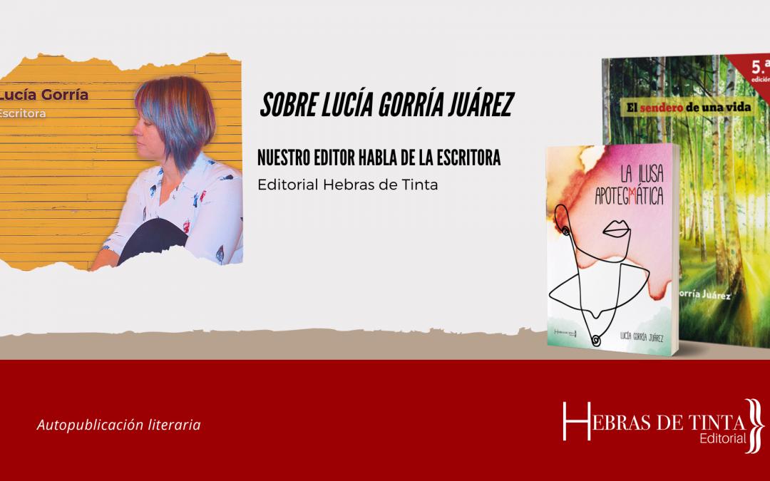 UNA ESCRITORA HECHA A SÍ MISMA DESDE LA ACTITUD Y EL TALENTO