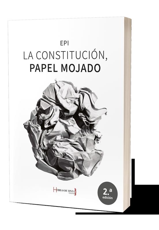 La Constitucion, papel mojado. Autopublicacion Hebras de Tinta
