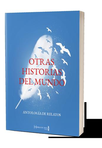 Otras historias del mundo. Autopublicacion Hebras de Tinta