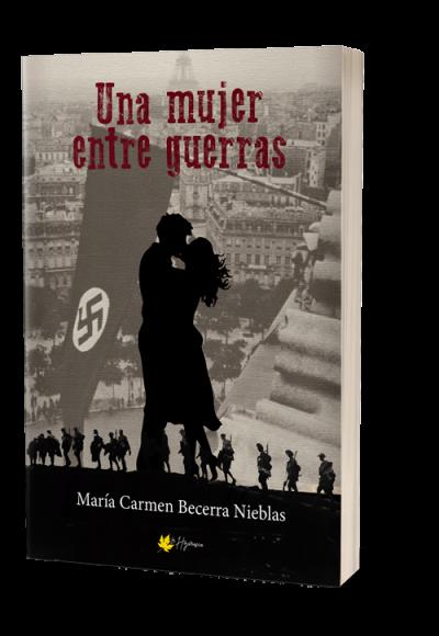 Una mujer entre guerras. Autopublicación editorial Hebras de Tinta