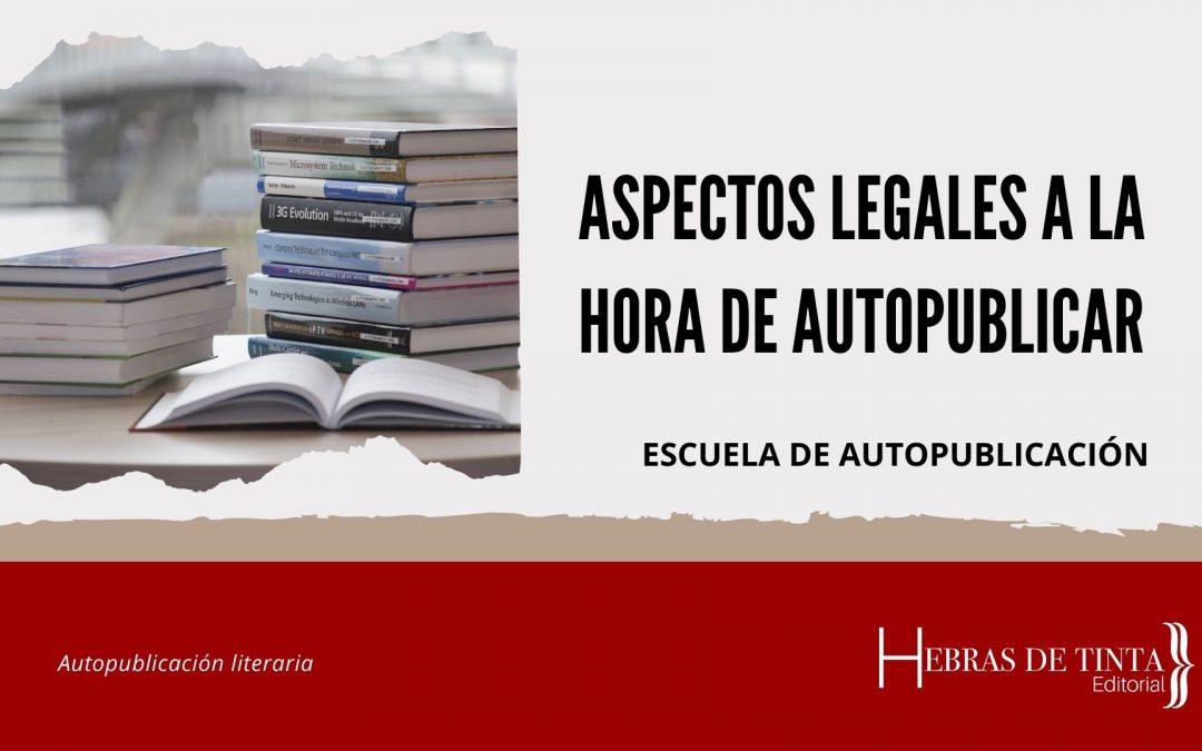 ¿Qué aspectos legales debo tener en cuenta a la hora de autopublicar mi libro?