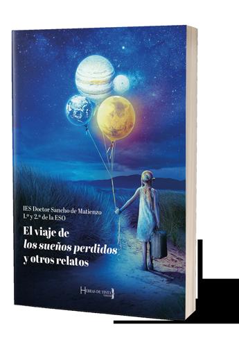 237 El viaje de los sueños perdidos y otros relatos. Autopublicacion Hebras de Tinta