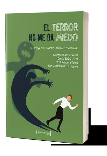 El TERROR no me da MIEDO. autopublicación Hebras de Tinta