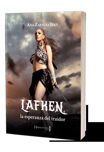 Lafken la esperanza del traidor. Autopublicacion Hebras de Tinta